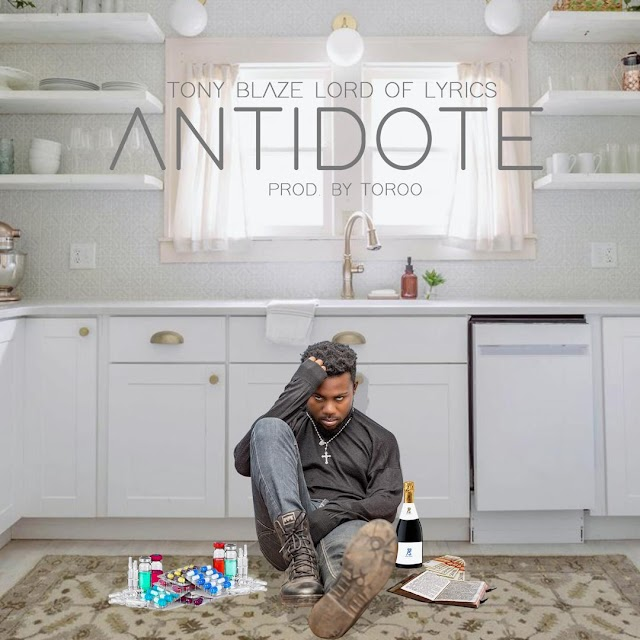 Tony Blaze The Lord of lyrics-Antidote(Prod.By Toroo)