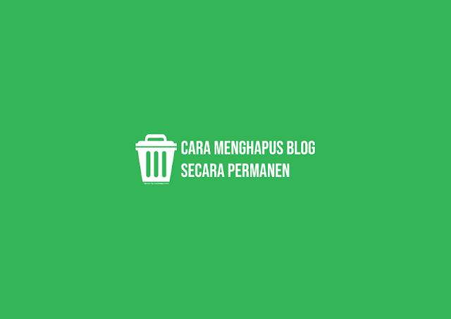 Cara Menghapus Blog Secara Permanen