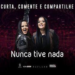 Download Maiara e Maraisa - Nunca Tive Nada