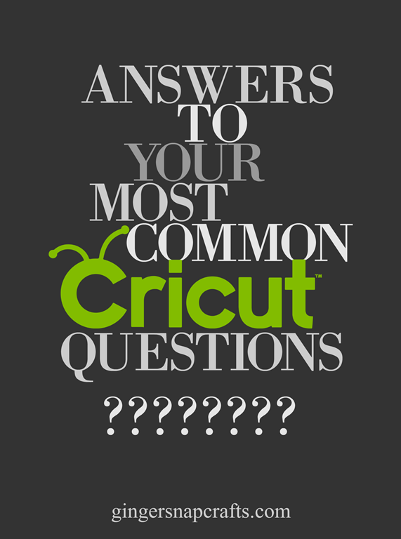 [Answers+to+your+most+common+Cricut+questions+at+GingerSnapCrafts.com+%23cricut+%23cricutmade%5B2%5D]