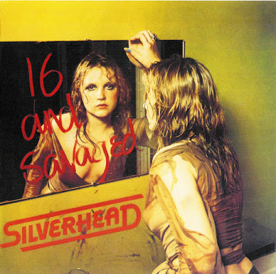 Silverhead ~ 1973 ~ 16 And Savaged