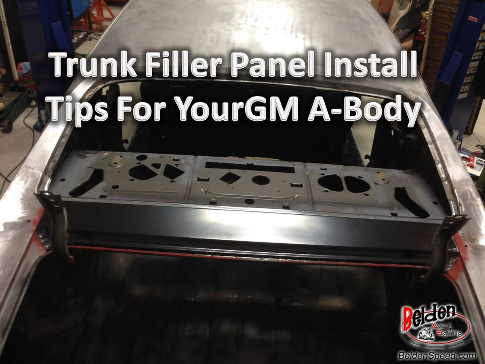 A Body Trunk Filler Panel Installation Tips Belden Speed