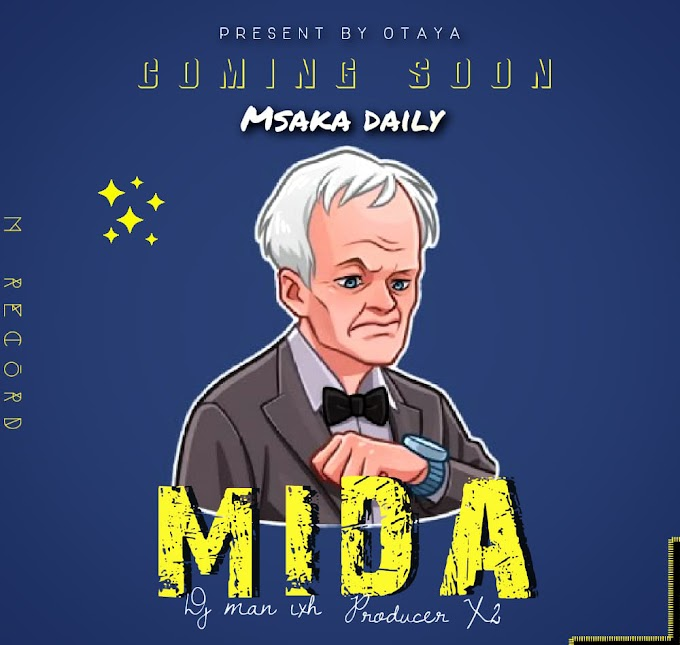 AUDIO | MSAKA DAILY - MIDA | DOWNLOAD NOW