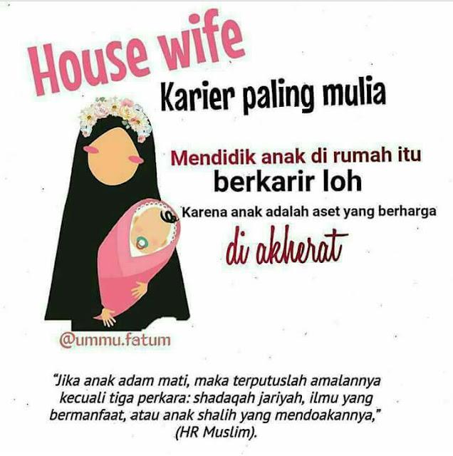 Karir paling mulia adalah ibu rumah tangga