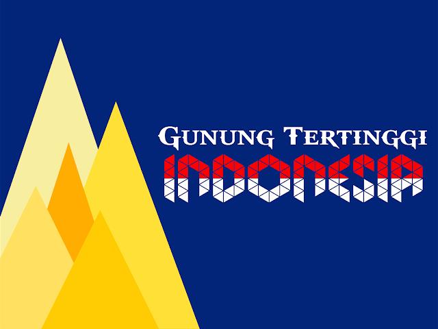 Gunung Tertinggi di Indonesia yang Indah Banget