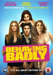 Behaving Badly - Thói hư tật xấu