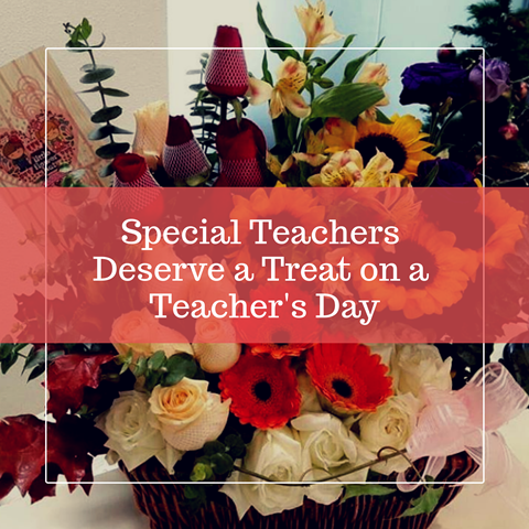 Special Teachers Deserve a Treat on a Teacher's Day