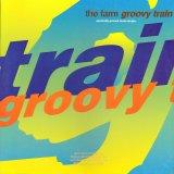The Farm - Groovy Train