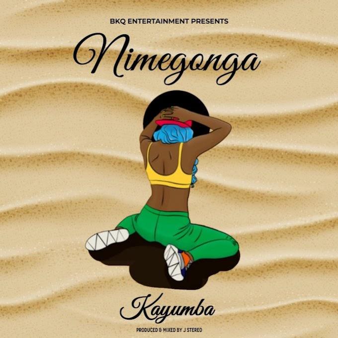 AUDIO: KAYUMBA – Nimegonga   Download