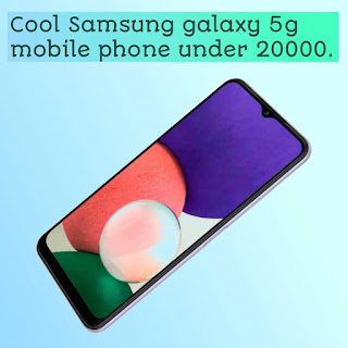 Cool Samsung galaxy 5g mobile phone under 20000.