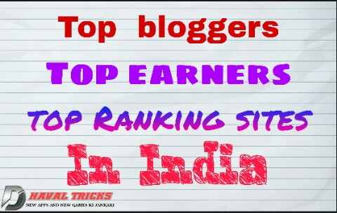 Indian top bloggers and earners with hindi me help