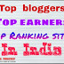Indian Top 10 best Money Earner Bloggers - with hindi me help