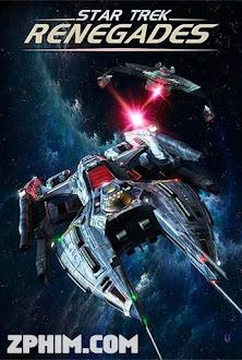 Du Hành Giữa Các Vì Sao: Kẻ Phản Bội - Star Trek: Renegades (2015) Poster