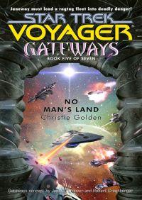 Gateways Book Five: No Man's Land By Christie Golden