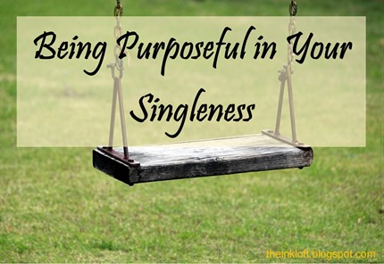 Being Purposeful in Singleness
