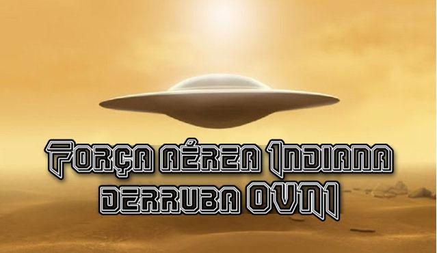 Força aérea Indiana derruba OVNI