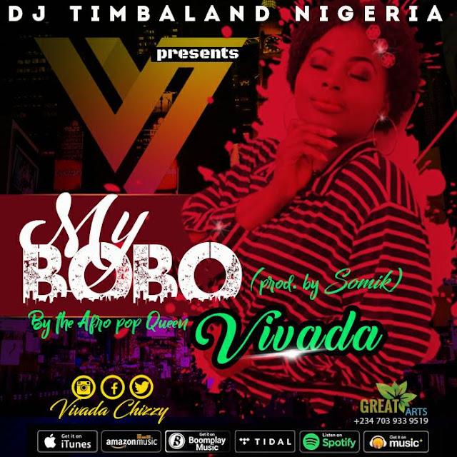 Elitism6 Update [Music]: Vivada (@VivadaChizzy) – My Bobo Prod. By @SomikMusic (Audio)