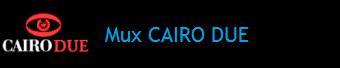 MUX CAIRO DUE