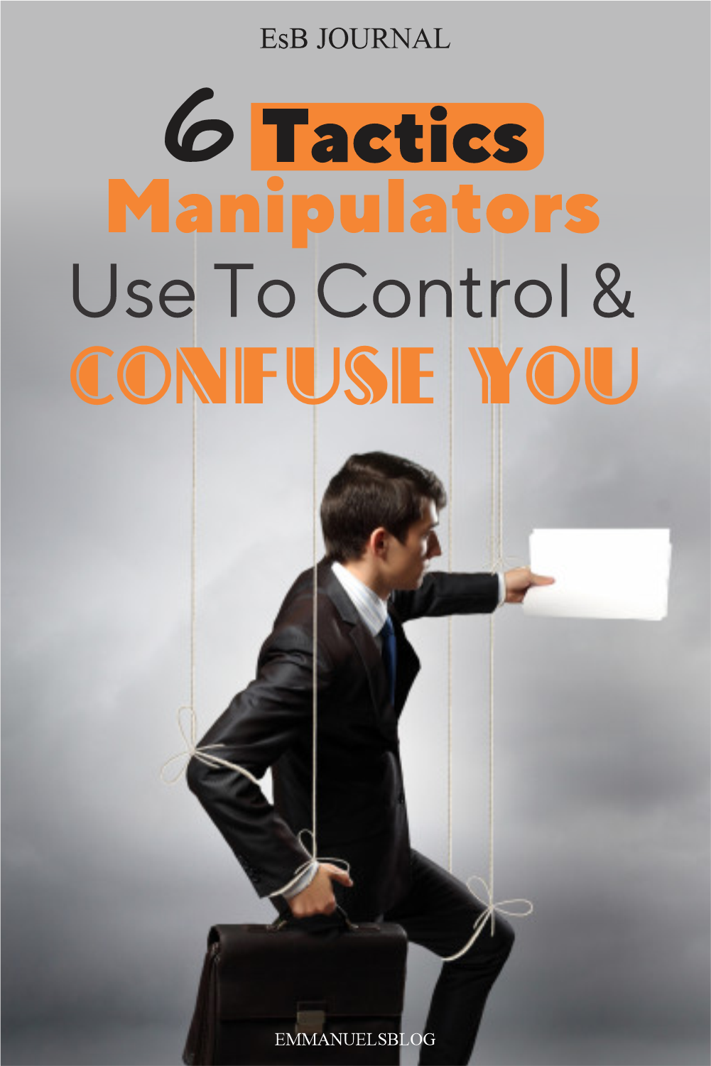 6 Tactics Manipulators Use to Get Close to you, Control and confuse you
