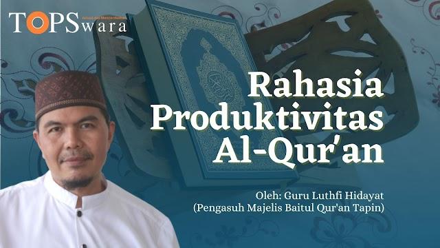 Rahasia Produktivitas Al-Qur'an