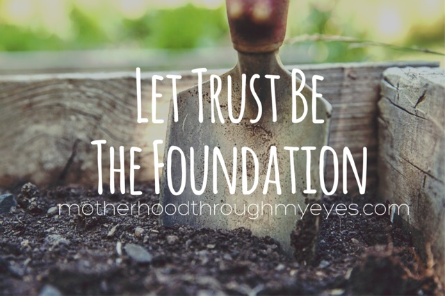 Let Trust Be The Foundation