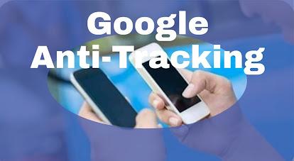 Google travaille sur des fonctionnalités anti-tracking pour Android