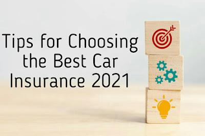 Tips for Choosing the Best Car Insurance 2021