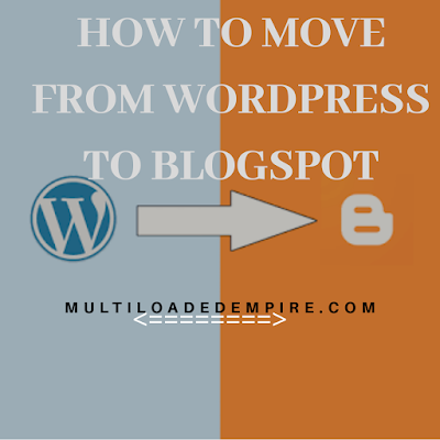 How to move from WordPress to blogspot