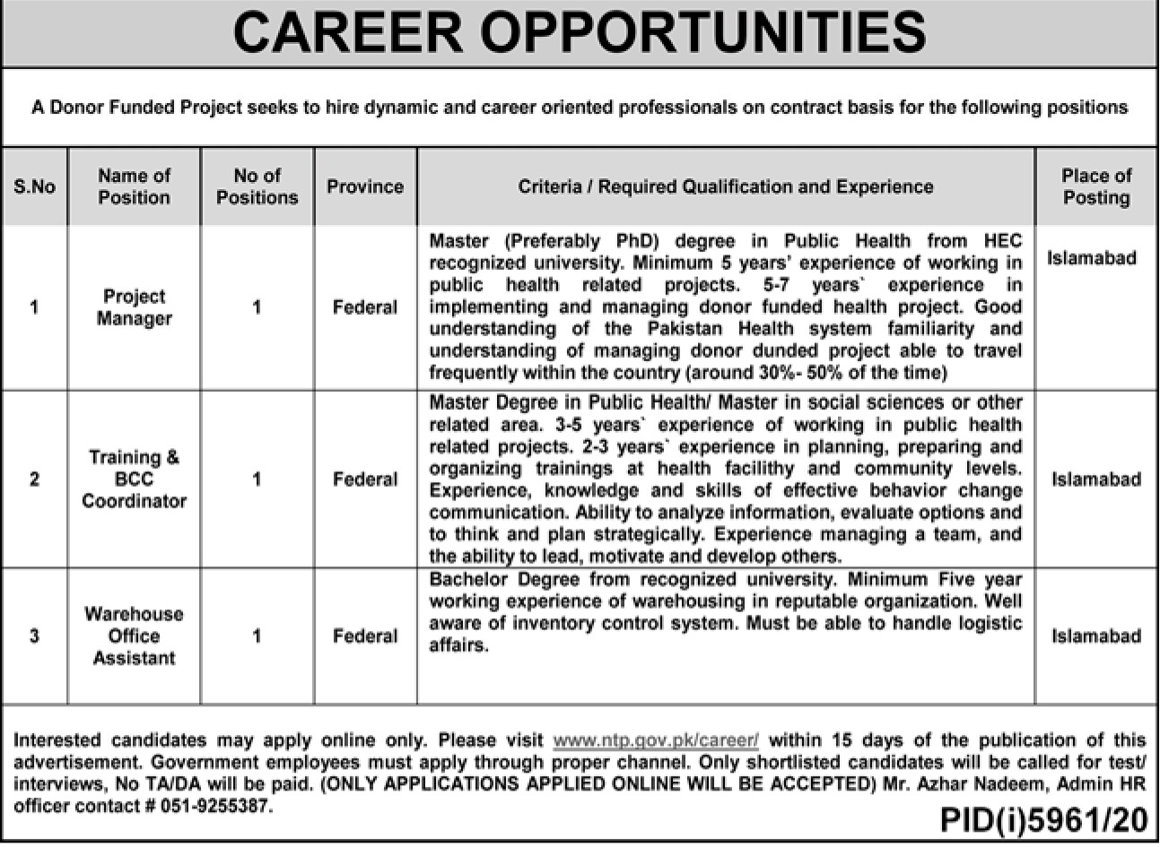 This page is about Donor Funded Project Jobs May 2021 Latest Advertisment. Donor Funded Project invites applications for the posts announced on a contact / permanent basis from suitable candidates for the following positions such as Project Manager, Training & BCC Coordinator, Warehouse Office Assistant. These vacancies are published in Nawaiwaqt Newspaper, one of the best News paper of Pakistan. This advertisement has pulibhsed on 02 May 2021 and Last Date to apply is 16 May 2021.