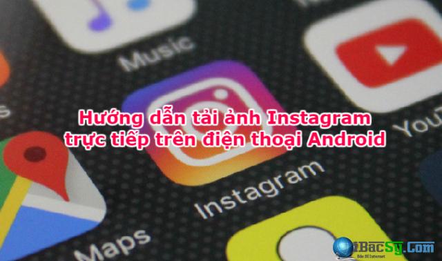 Hướng dẫn tải ảnh Instagram trực tiếp trên điện thoại Android + Hình 1