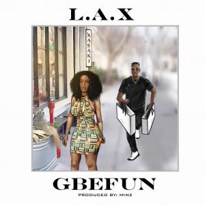 Music L.A.X - Gbefun