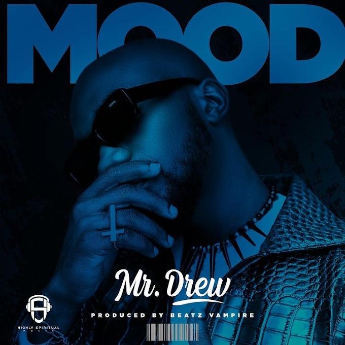 Mr Drew – Mood (Prod by Beatz Vampire)