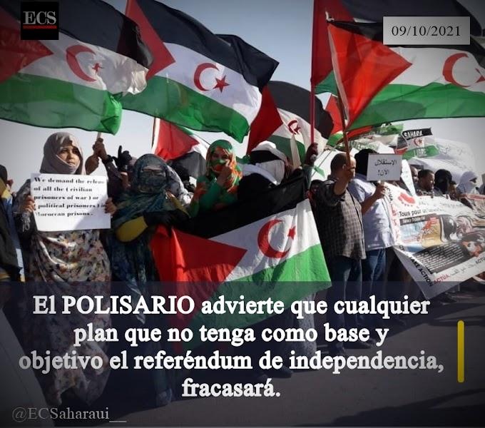 El POLISARIO advierte que cualquier plan que no tenga como base y objetivo el referéndum de independencia, fracasará.