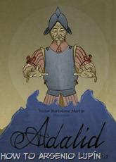 Actualización 07/03/2018: Víctor Bartolomé Martín nos trae el tercer número de su obra independiente: Adalid, capítulo 3, El estimado Viracocha.