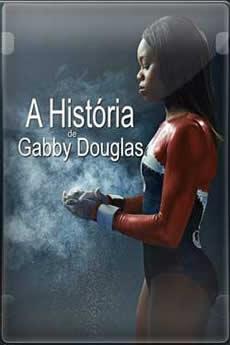 Capa A História de Gabby Douglas Torrent