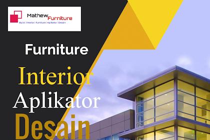 Rekomendasi Furniture dan Interior di Mathew Furniture, Sebagai Solusi Terbaik.