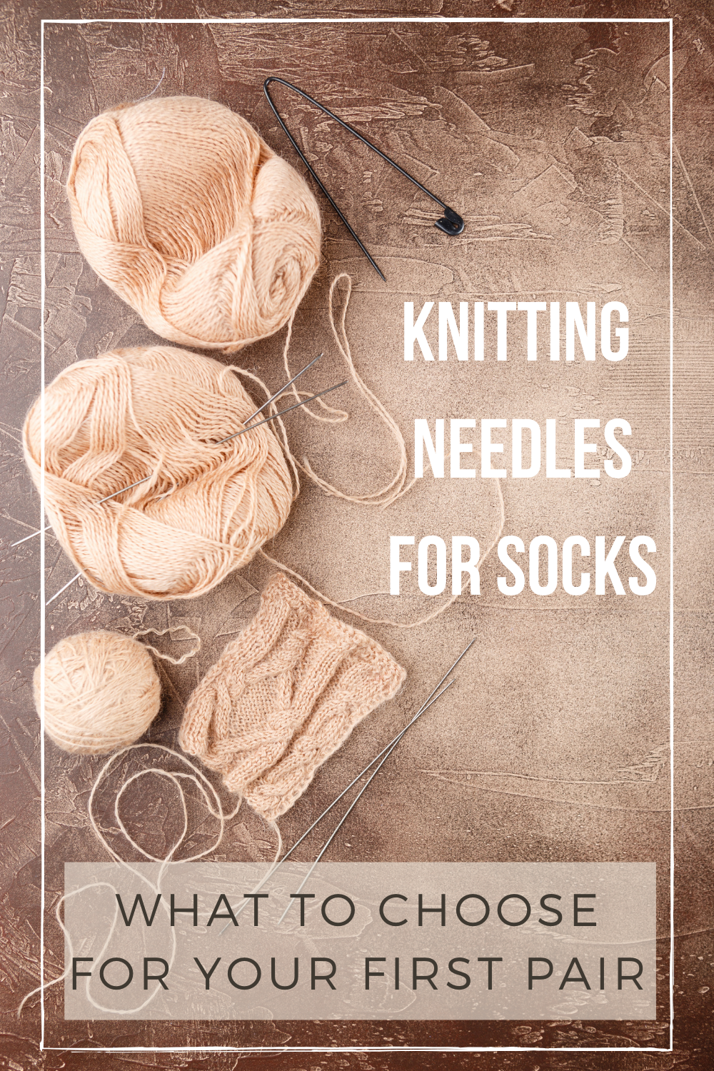 Knitting needles for socks - which should you pick for your first pair?