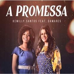 Capa A Promessa – Kemilly Santos e Damares Mp3 Grátis