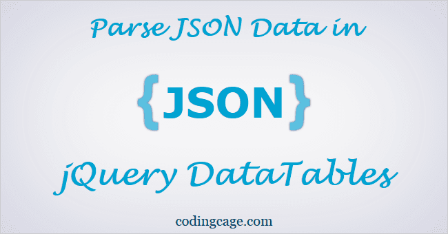 Parse JSON Data easily in jQuery DataTables | Coding Cage
