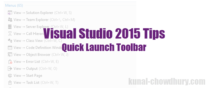 "Visual Studio 2015 Tips & Tricks - Working with ""Quick Launch"" search bar (www.kunal-chowdhury.com)"