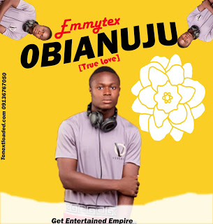"""DOWNLOAD Music:- Emmytex - Obianuju (True love) Prod By Xpensive Beat"""","""