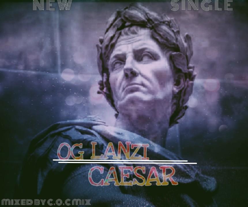 [Music] Og Lanzi - Caeser