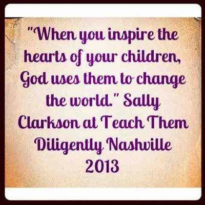 Sally Clarkson, Teach Them Diligently quote