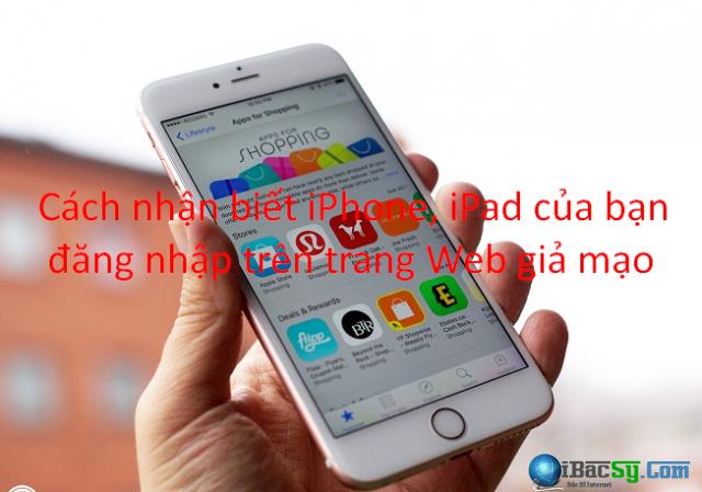 Cách nhận biết iPhone, iPad đăng nhập trên trang Web giả mạo + Hình 1
