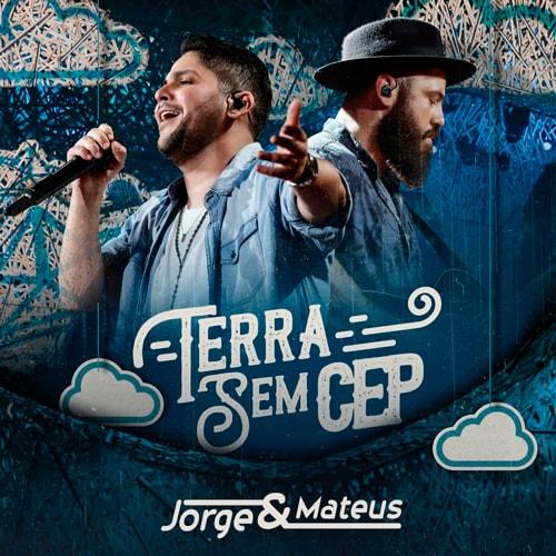 Jorge e Mateus – Terra Sem CEP (2018)