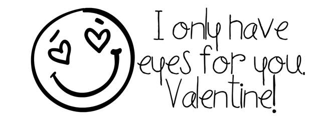I only have eyes for you Valentine Printable