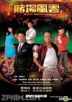 Sòng Bạc Phong Vân - Dicey Business (2012) Poster