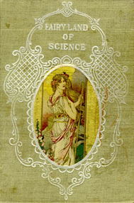 Cover of Arabella Buckley's Book The Fairy Land Of Science