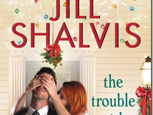 Review: The Trouble With Mistletoe (Heartbreaker Bay #2) by Jill Shalvis