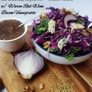 Red Cabbage, Roquefort & Roasted Walnut Salad w/ Warm Bacon Vinaigrette